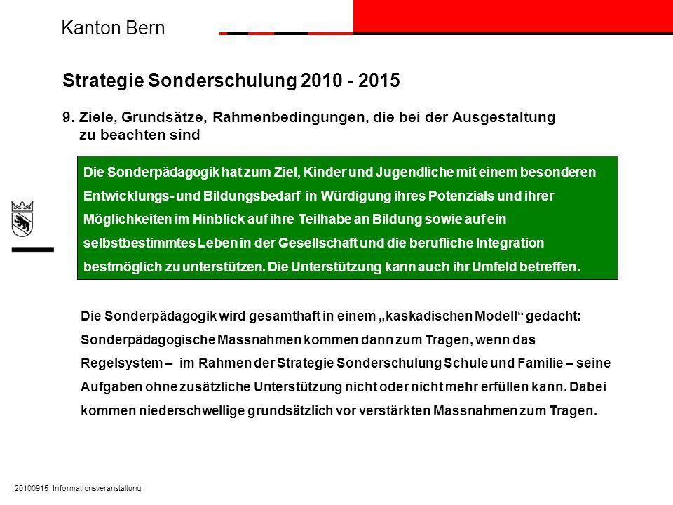 Kanton Bern 20100915_Informationsveranstaltung Strategie Sonderschulung 2010 - 2015 9. Ziele, Grundsätze, Rahmenbedingungen, die bei der Ausgestaltung