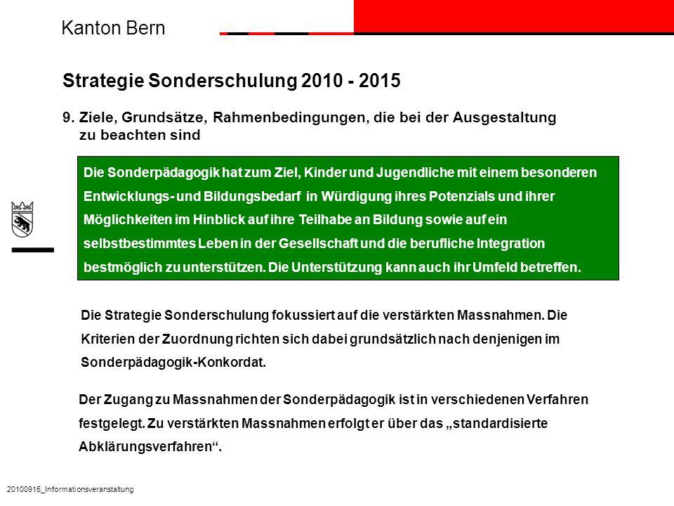 Kanton Bern Strategie Sonderschulung 2010 - 2015 9. Ziele, Grundsätze, Rahmenbedingungen, die bei der Ausgestaltung zu beachten sind 20100915_Informat