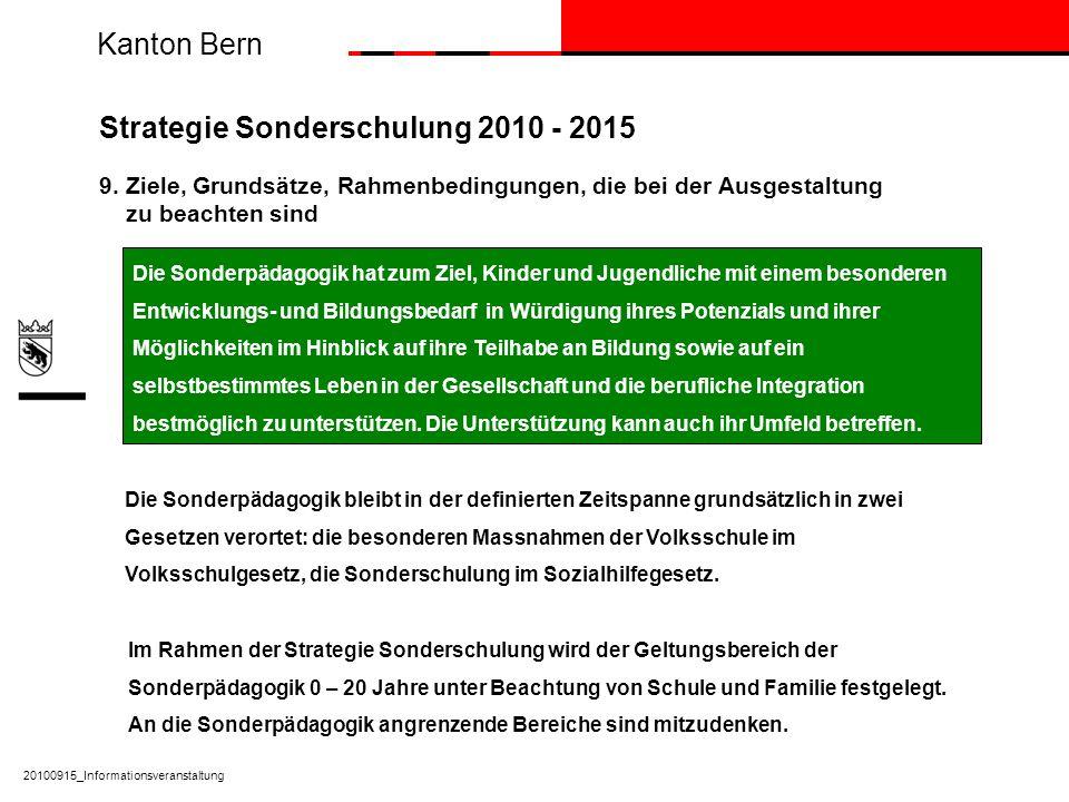 Kanton Bern 20100915_Informationsveranstaltung Strategie Sonderschulung 2010 - 2015 9.