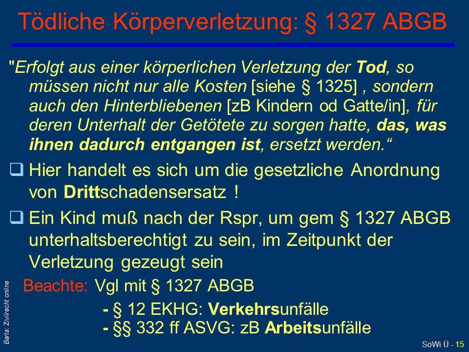 SoWi Ü - 15 Barta: Zivilrecht online Tödliche Körperverletzung: § 1327 ABGB