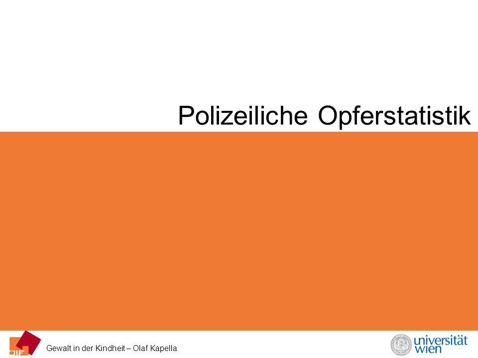 Gewalt in der Kindheit – Olaf Kapella Polizeiliche Opferstatistik