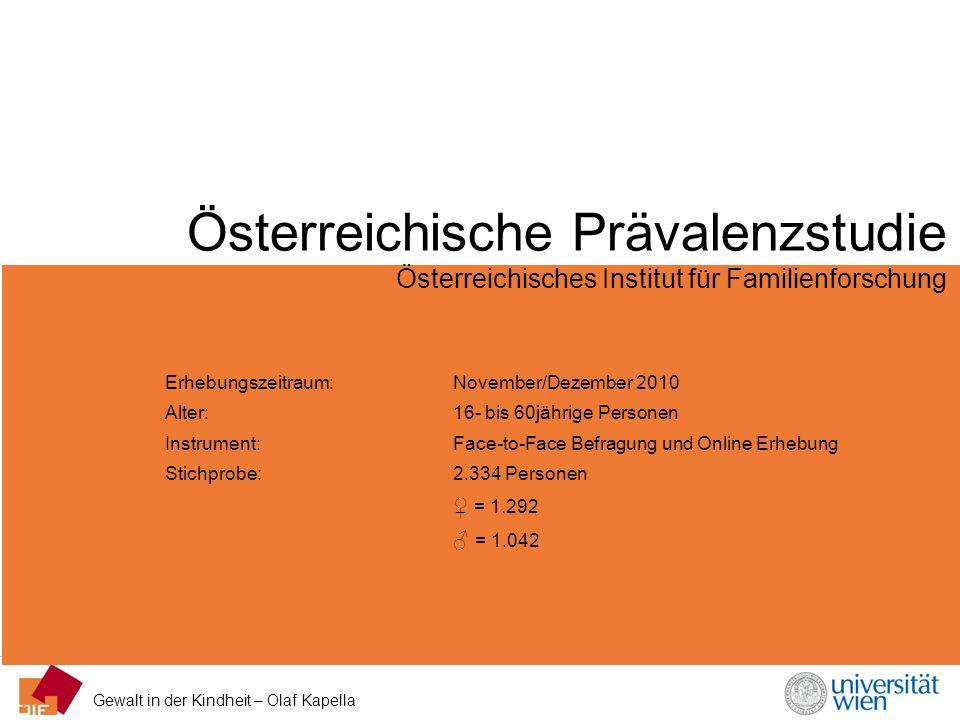 Gewalt in der Kindheit – Olaf Kapella Österreichische Prävalenzstudie Österreichisches Institut für Familienforschung Erhebungszeitraum: November/Deze