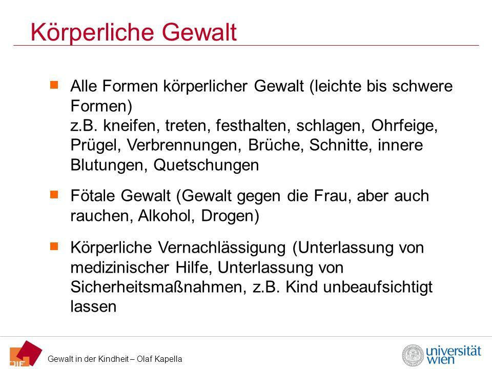Gewalt in der Kindheit – Olaf Kapella Lebensbereiche körperliche Gewalt - Kindheit Quelle: ÖIF Prävalenzstudie 2011, alle Befragten