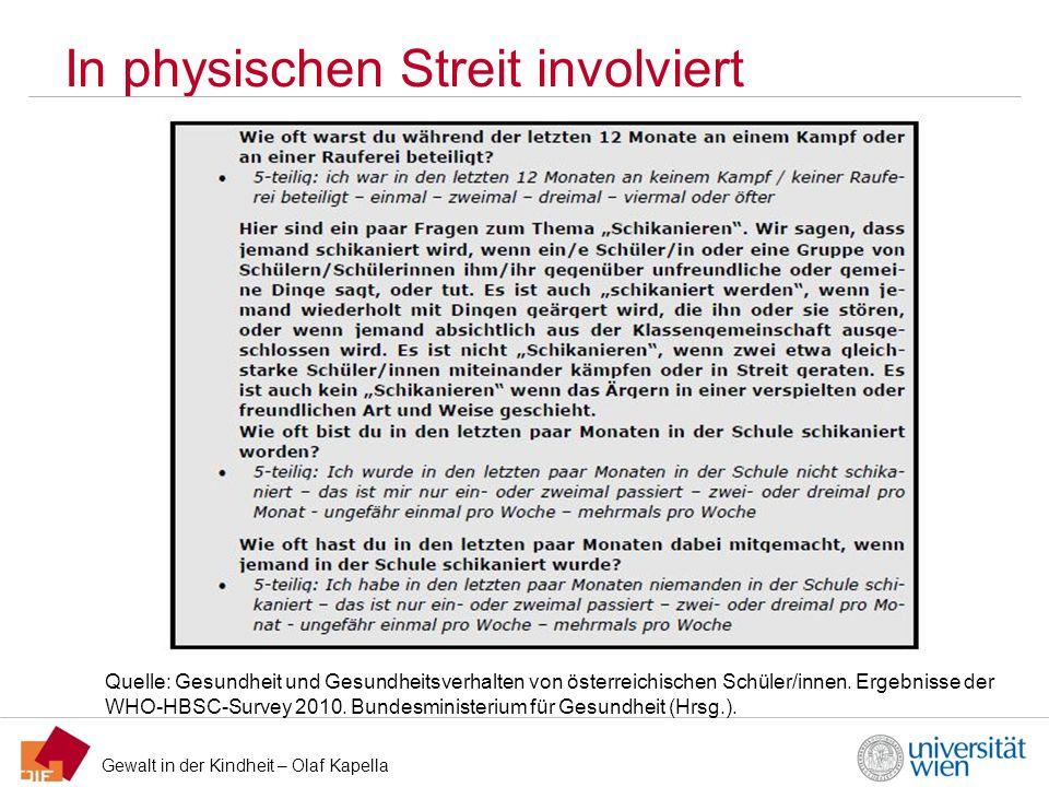 Gewalt in der Kindheit – Olaf Kapella In physischen Streit involviert Quelle: Gesundheit und Gesundheitsverhalten von österreichischen Schüler/innen.