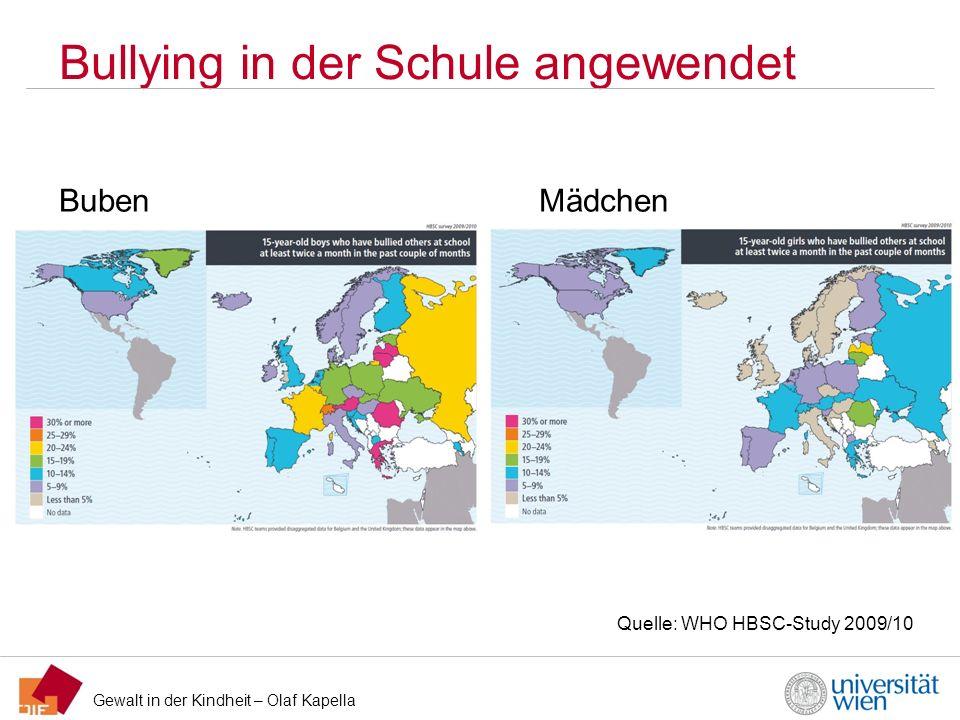 Gewalt in der Kindheit – Olaf Kapella Bullying in der Schule angewendet Quelle: WHO HBSC-Study 2009/10 BubenMädchen