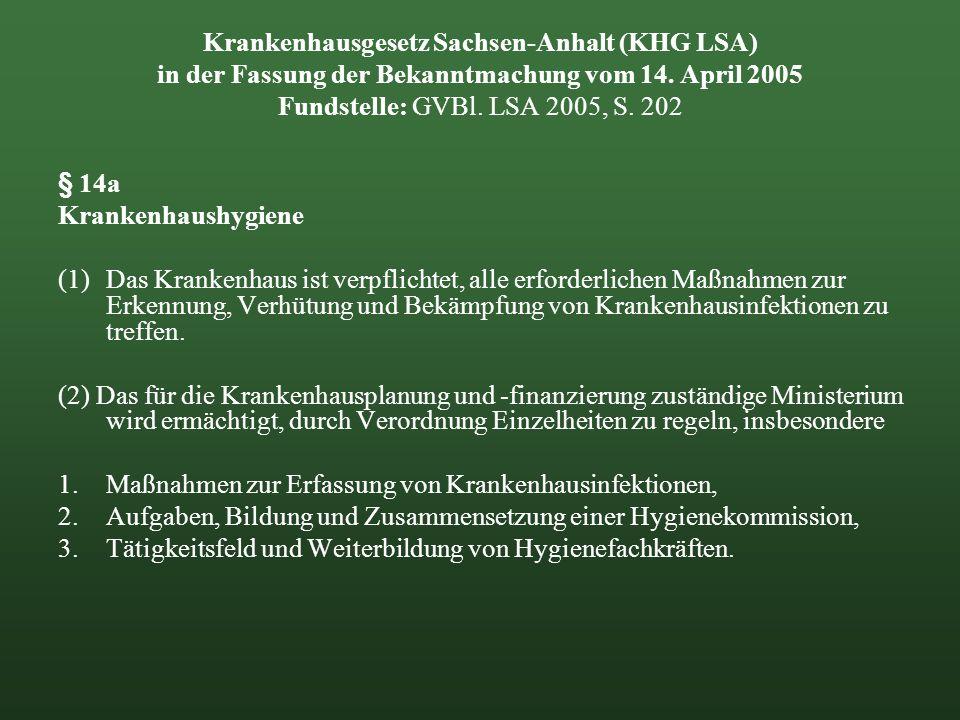 Krankenhausgesetz Sachsen-Anhalt (KHG LSA) in der Fassung der Bekanntmachung vom 14. April 2005 Fundstelle: GVBl. LSA 2005, S. 202 § 14a Krankenhaushy