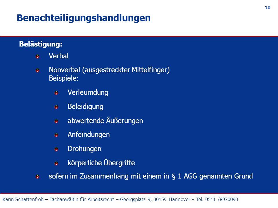Karin Schattenfroh – Fachanwältin für Arbeitsrecht – Georgsplatz 9, 30159 Hannover – Tel. 0511 /8970090 10 Benachteiligungshandlungen Belästigung: Ver