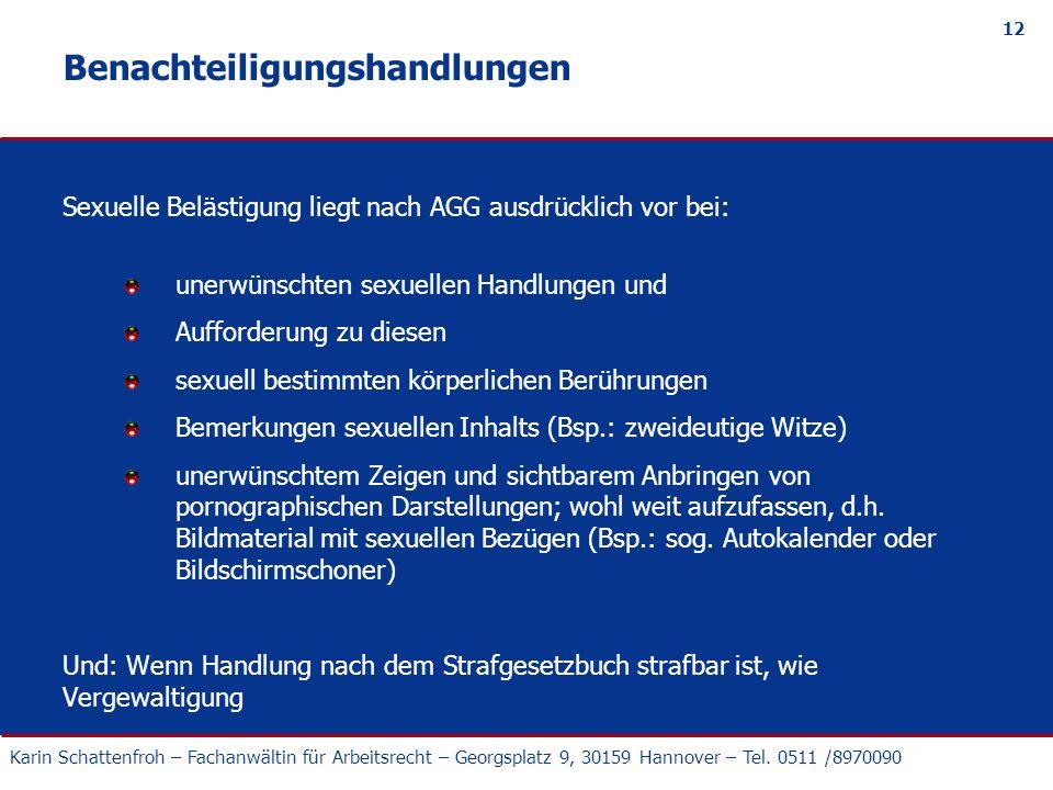 Karin Schattenfroh – Fachanwältin für Arbeitsrecht – Georgsplatz 9, 30159 Hannover – Tel. 0511 /8970090 12 Benachteiligungshandlungen Sexuelle Belästi