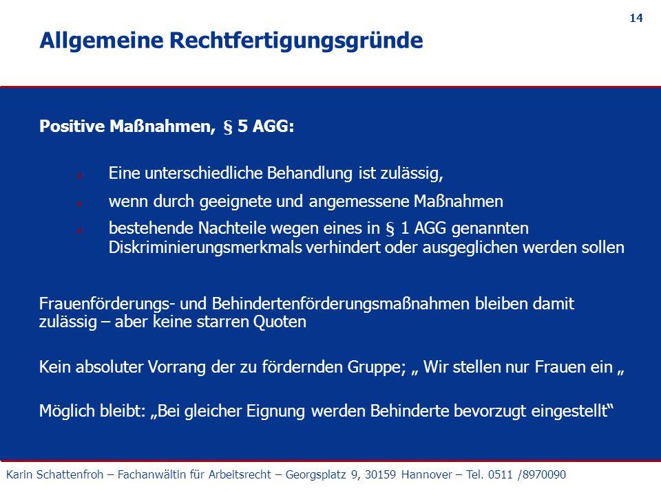 Karin Schattenfroh – Fachanwältin für Arbeitsrecht – Georgsplatz 9, 30159 Hannover – Tel. 0511 /8970090 14 Allgemeine Rechtfertigungsgründe Positive M