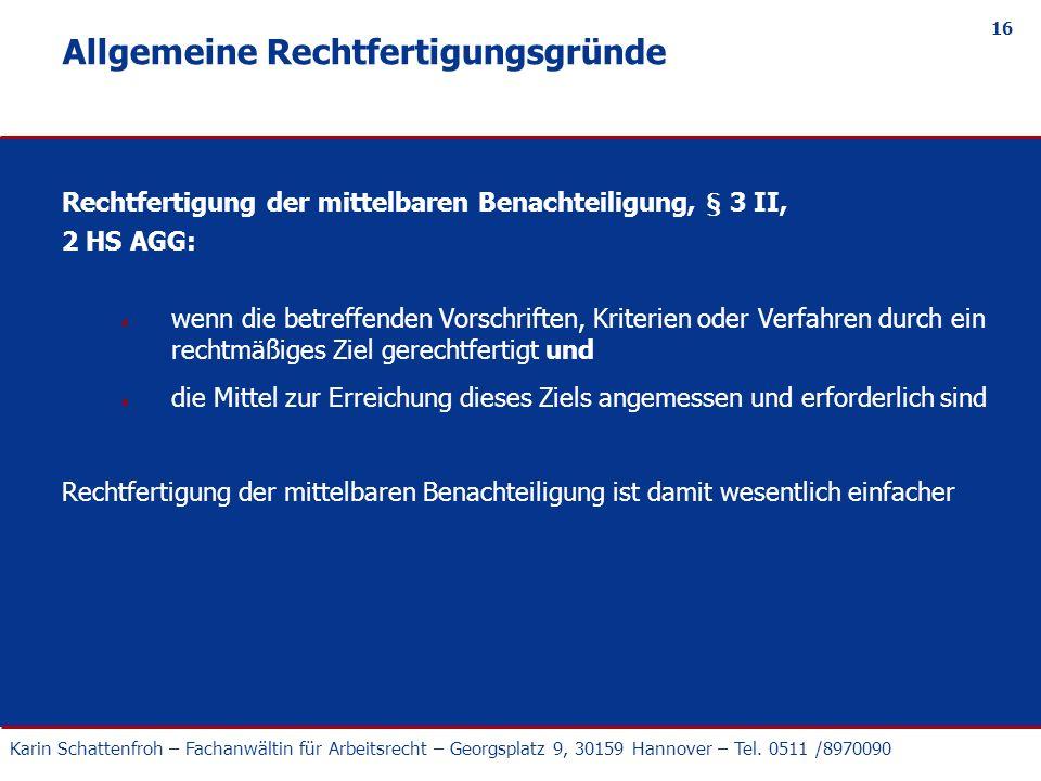Karin Schattenfroh – Fachanwältin für Arbeitsrecht – Georgsplatz 9, 30159 Hannover – Tel. 0511 /8970090 16 Allgemeine Rechtfertigungsgründe Rechtferti