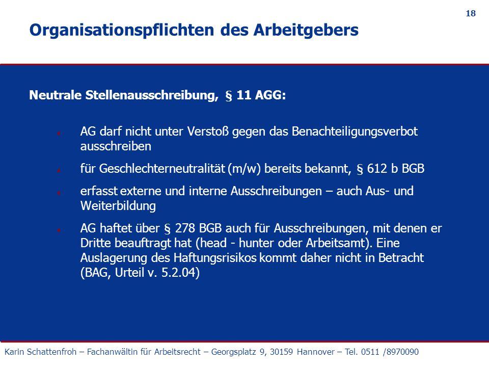 Karin Schattenfroh – Fachanwältin für Arbeitsrecht – Georgsplatz 9, 30159 Hannover – Tel. 0511 /8970090 18 Organisationspflichten des Arbeitgebers Neu
