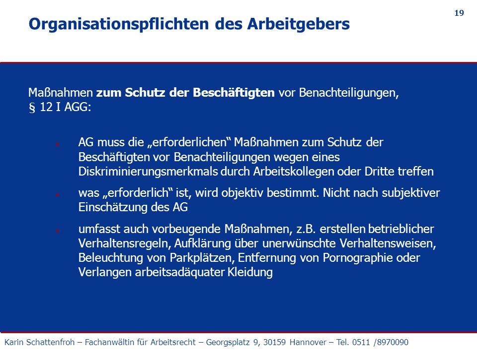 Karin Schattenfroh – Fachanwältin für Arbeitsrecht – Georgsplatz 9, 30159 Hannover – Tel. 0511 /8970090 19 Organisationspflichten des Arbeitgebers Maß