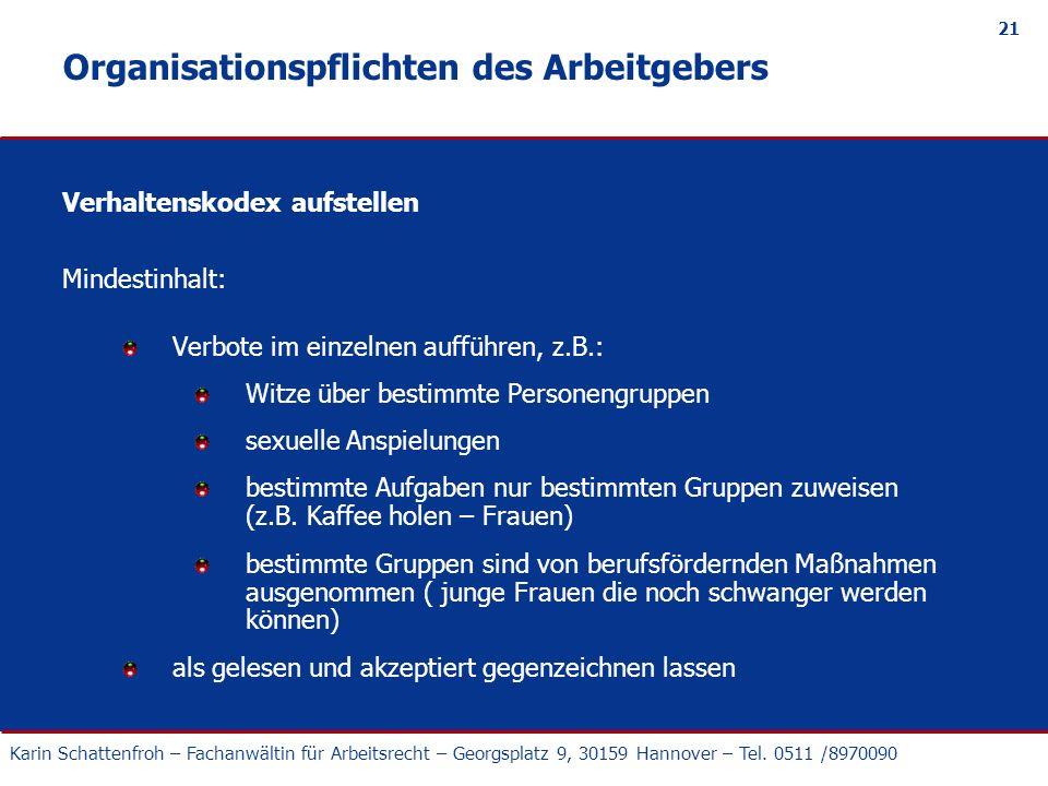 Karin Schattenfroh – Fachanwältin für Arbeitsrecht – Georgsplatz 9, 30159 Hannover – Tel. 0511 /8970090 21 Organisationspflichten des Arbeitgebers Ver