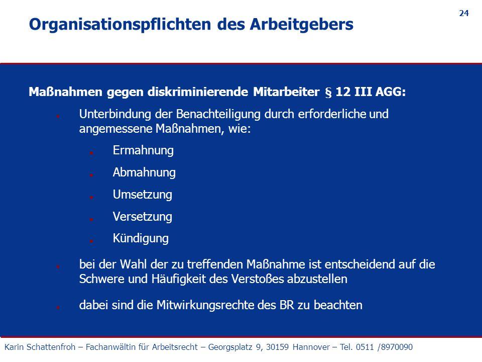 Karin Schattenfroh – Fachanwältin für Arbeitsrecht – Georgsplatz 9, 30159 Hannover – Tel. 0511 /8970090 24 Organisationspflichten des Arbeitgebers Maß