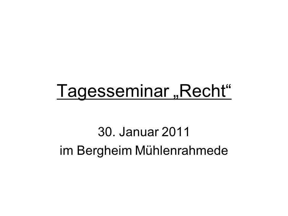 Tagesseminar Recht 30. Januar 2011 im Bergheim Mühlenrahmede