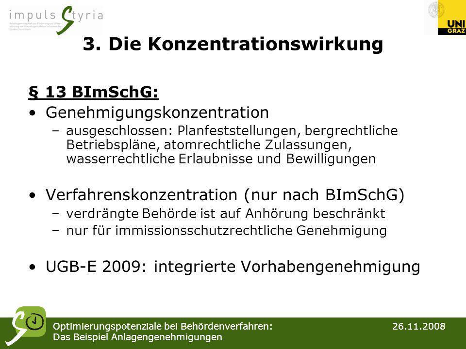 Optimierungspotenziale bei Behördenverfahren: 26.11.2008 Das Beispiel Anlagengenehmigungen 3. Die Konzentrationswirkung § 13 BImSchG: Genehmigungskonz