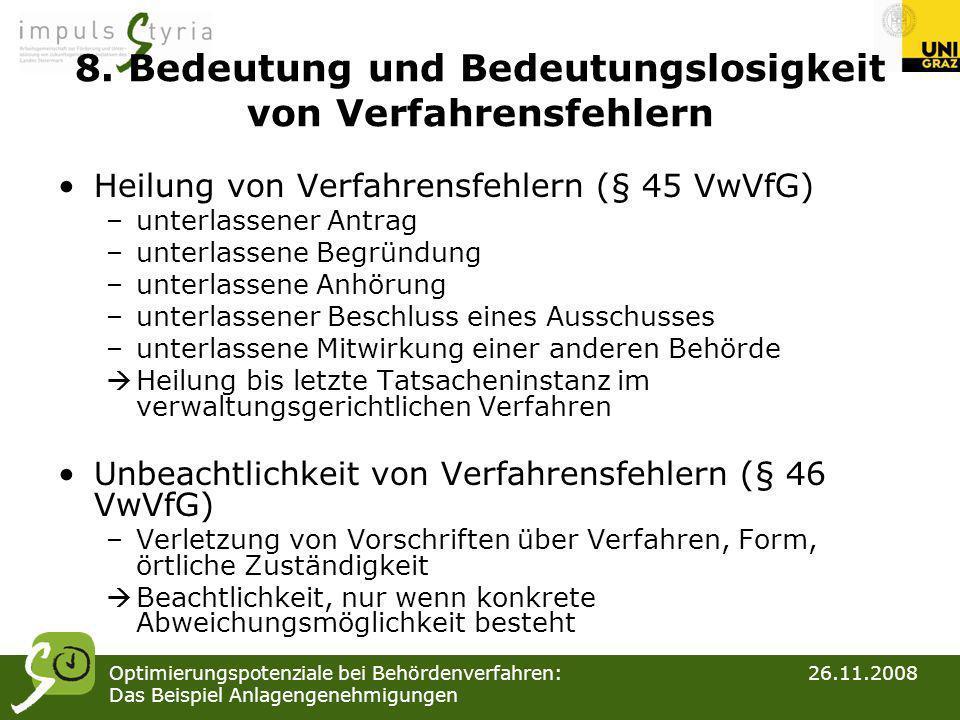 Optimierungspotenziale bei Behördenverfahren: 26.11.2008 Das Beispiel Anlagengenehmigungen 8. Bedeutung und Bedeutungslosigkeit von Verfahrensfehlern