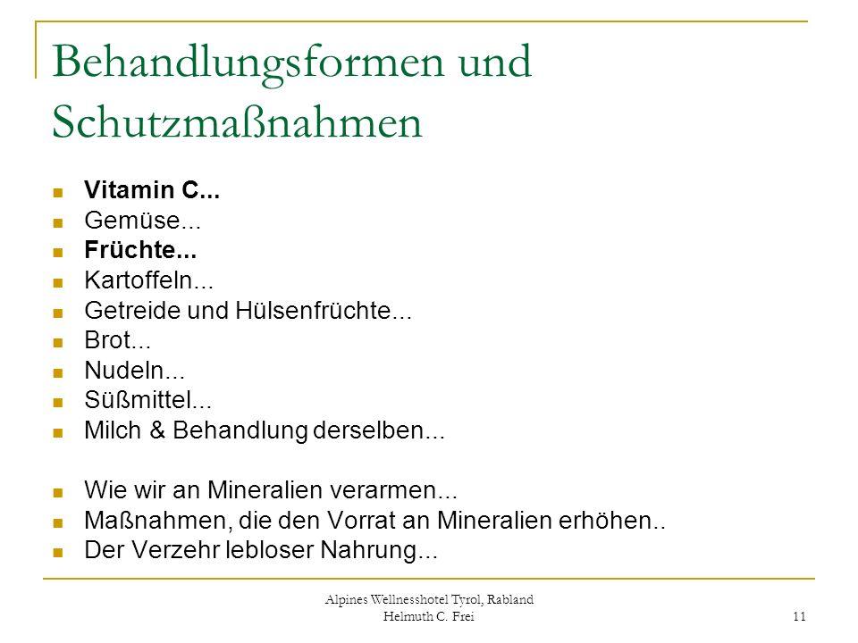 Alpines Wellnesshotel Tyrol, Rabland Helmuth C. Frei 11 Behandlungsformen und Schutzmaßnahmen Vitamin C... Gemüse... Früchte... Kartoffeln... Getreide