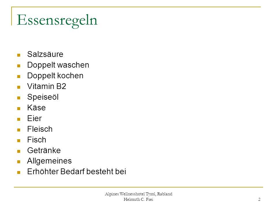 Alpines Wellnesshotel Tyrol, Rabland Helmuth C. Frei 2 Essensregeln Salzsäure Doppelt waschen Doppelt kochen Vitamin B2 Speiseöl Käse Eier Fleisch Fis