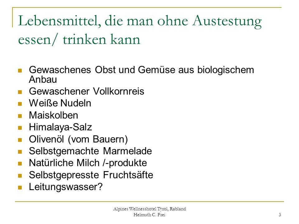 Alpines Wellnesshotel Tyrol, Rabland Helmuth C. Frei 3 Lebensmittel, die man ohne Austestung essen/ trinken kann Gewaschenes Obst und Gemüse aus biolo
