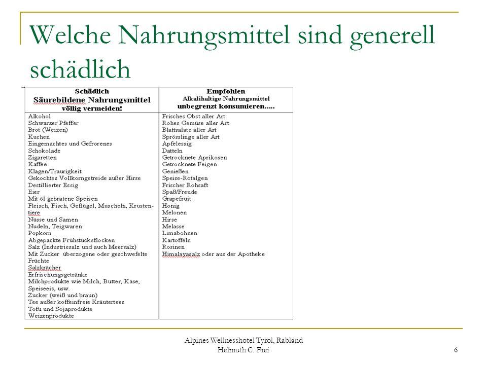 Alpines Wellnesshotel Tyrol, Rabland Helmuth C. Frei 6 Welche Nahrungsmittel sind generell schädlich