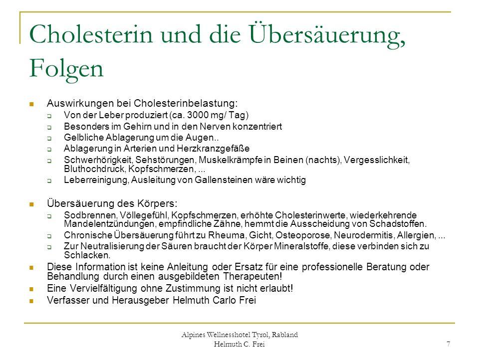Alpines Wellnesshotel Tyrol, Rabland Helmuth C. Frei 7 Cholesterin und die Übersäuerung, Folgen Auswirkungen bei Cholesterinbelastung: Von der Leber p