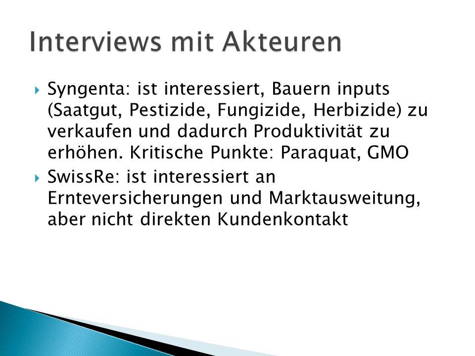 Syngenta: ist interessiert, Bauern inputs (Saatgut, Pestizide, Fungizide, Herbizide) zu verkaufen und dadurch Produktivität zu erhöhen. Kritische Punk