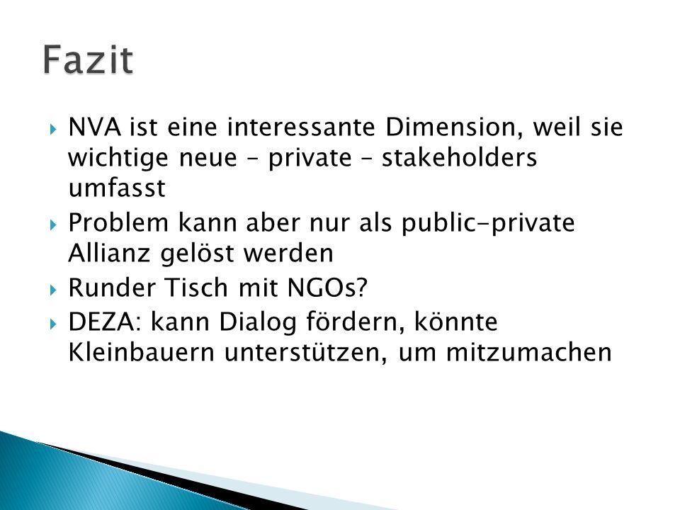NVA ist eine interessante Dimension, weil sie wichtige neue – private – stakeholders umfasst Problem kann aber nur als public-private Allianz gelöst werden Runder Tisch mit NGOs.