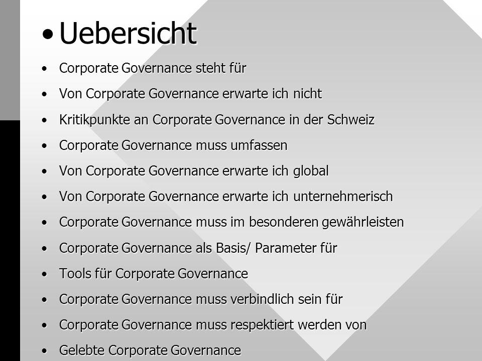 Corporate Governance steht für (scale & scope): Korporativ-dynamische, berechenbare Lenkung/ Verwaltung/ Kontrolle d.h.