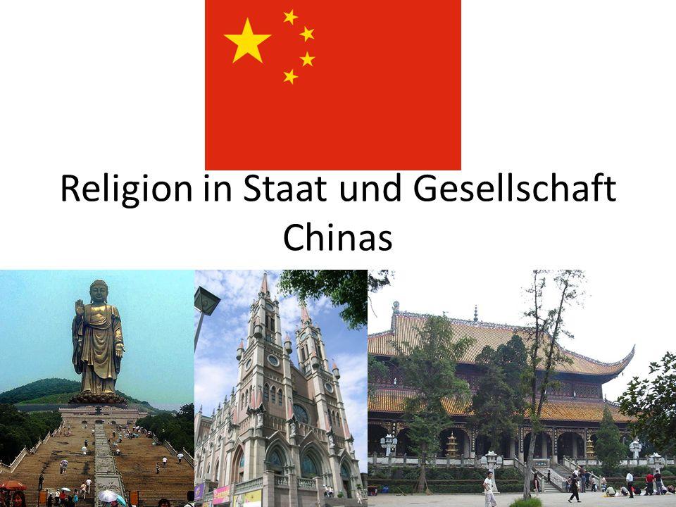 China – Gesellschaft und Religion Ambivalentes Verhältnis zur Religion: Religion ergänzt / stützt die Staatsideologie – daher vom Staat als Ersatz gefördert gleichzeitig Angst vor revolutionärer Kraft von Religion (vgl.
