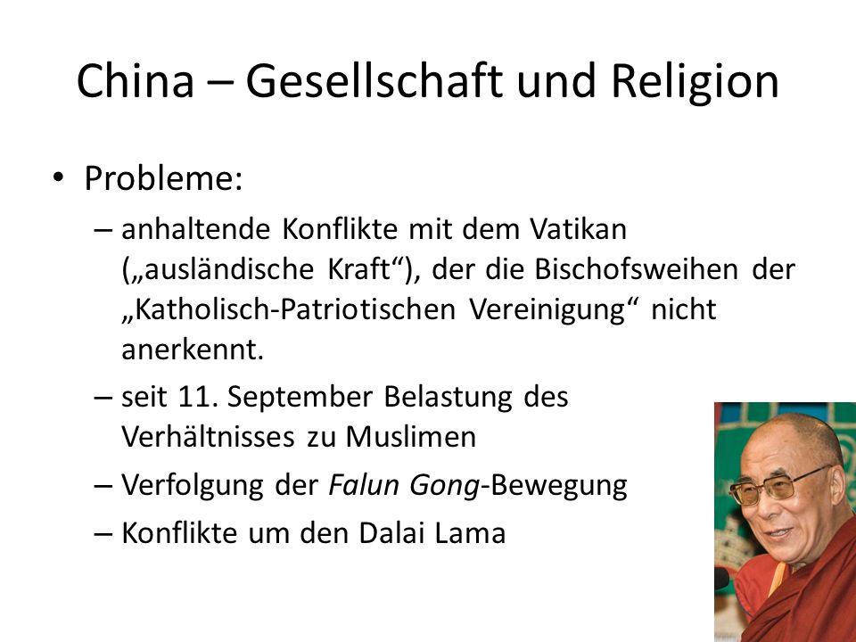 China – Gesellschaft und Religion Probleme: – anhaltende Konflikte mit dem Vatikan (ausländische Kraft), der die Bischofsweihen der Katholisch-Patriot