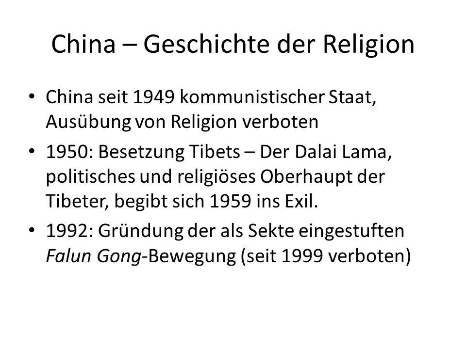China – Staat und Religion laizistischer Staat Unterordnung der Religionen unter die Staatsideologie Die Verfassung gewährt negative Religionsfreiheit mit Einschränkungen: – Religiöse Betätigung darf nicht gegen das System gerichtet sein.