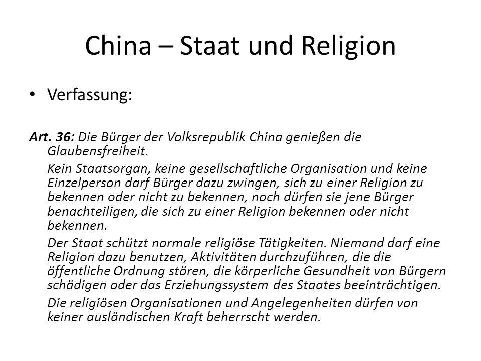 China – Staat und Religion anerkannte Religionsgemeinschaften: – Chinesische Daoistische Gesellschaft – Chinesische Buddhistische Gesellschaft – Chinesische Islamische Gesellschaft – Chinesische Katholisch-Patriotische Vereinigung – Patriotische Drei-Selbst-Bewegung der Protestantischen Kirche.