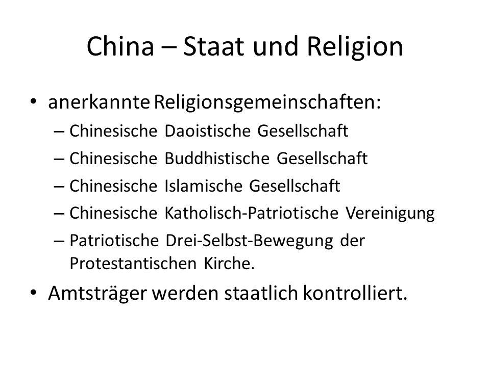 China – Staat und Religion anerkannte Religionsgemeinschaften: – Chinesische Daoistische Gesellschaft – Chinesische Buddhistische Gesellschaft – Chine
