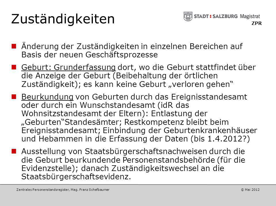 Zentrales Personenstandsregister, Mag. Franz Schefbaumer © April 2012 ZPR Nacherfassung Variante 2: Vollständige Nacherfassung binnen eines noch festz