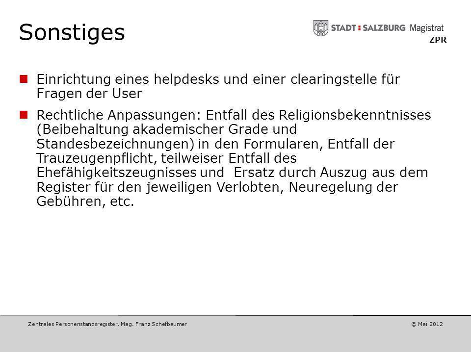 Zentrales Personenstandsregister, Mag. Franz Schefbaumer © Mai 2012 ZPR Formularwesen Entfall entbehrlicher Formulare (Bücher, Urkunden mit Religion e