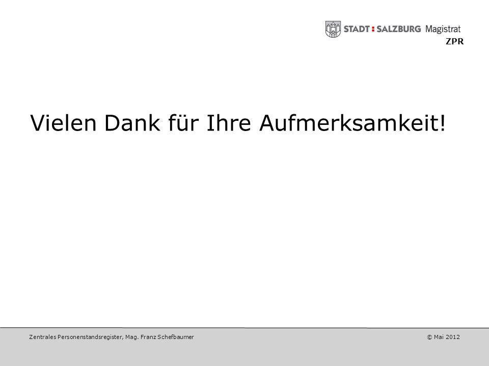 Zentrales Personenstandsregister, Mag. Franz Schefbaumer © Mai 2012 ZPR Sonstiges Einrichtung eines helpdesks und einer clearingstelle für Fragen der