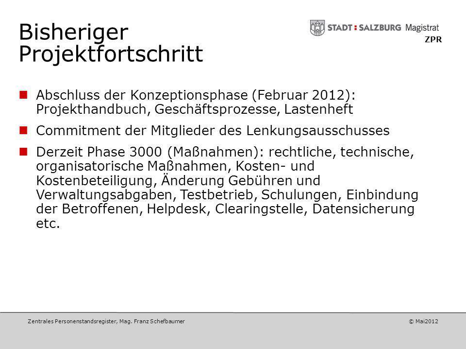 Zentrales Personenstandsregister, Mag. Franz Schefbaumer © Mai2012 ZPR Projektskizze Ablösung der bisherigen lokalen Register Unterregister für die ei