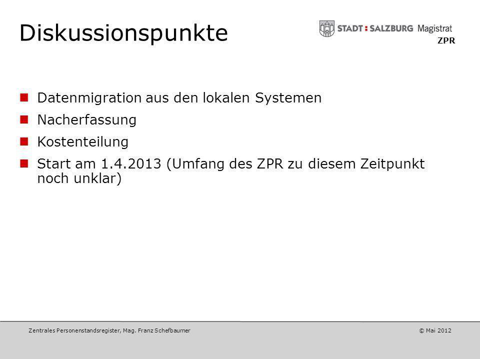 Zentrales Personenstandsregister, Mag. Franz Schefbaumer © Mai 2012 ZPR Kosten des ZPR und Kostenteilung 2012: 2 Mio. 2013: 1,5 Mio. 2014 bis 2016: jä