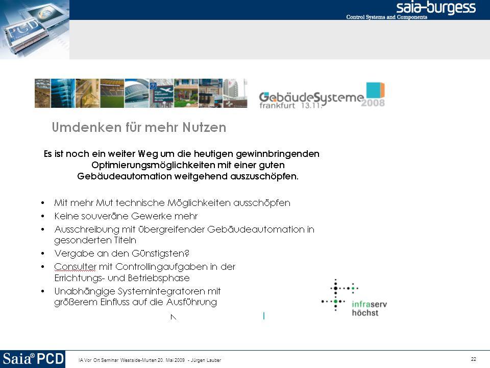 22 IA Vor Ort Seminar Westside-Murten 20. Mai 2009 - Jürgen Lauber