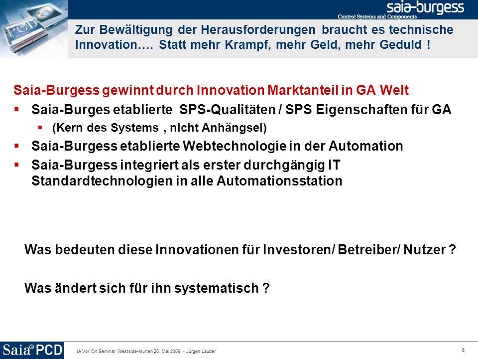 6 IA Vor Ort Seminar Westside-Murten 20. Mai 2009 - Jürgen Lauber Zur Bewältigung der Herausforderungen braucht es technische Innovation…. Statt mehr