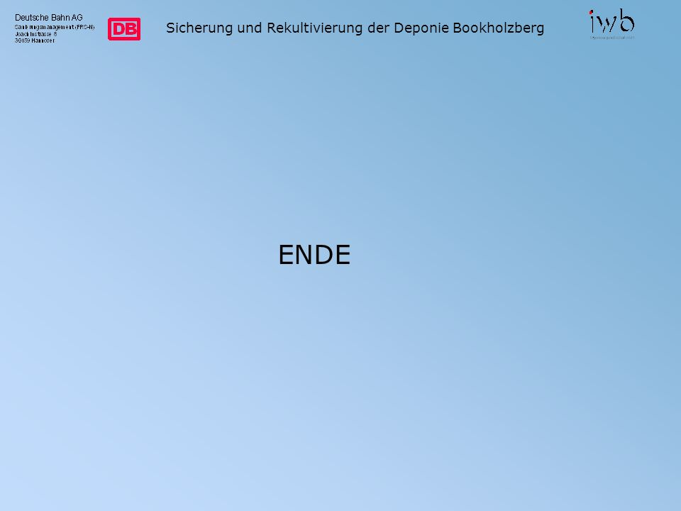 Sicherung und Rekultivierung der Deponie Bookholzberg ENDE