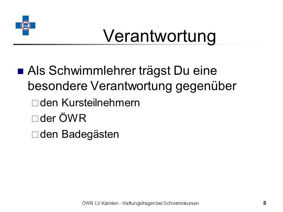 ÖWR LV Kärnten - Haftungsfragen bei Schwimmkursen 24 Zum Schluss… … und ganz wichtig: