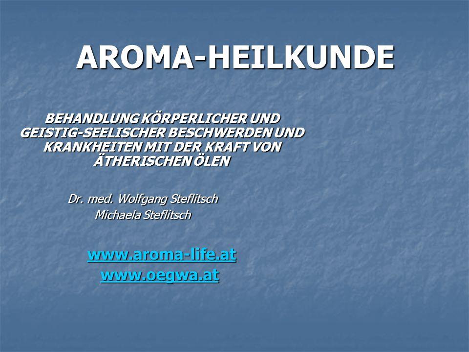 AROMA-HEILKUNDE BEHANDLUNG KÖRPERLICHER UND GEISTIG-SEELISCHER BESCHWERDEN UND KRANKHEITEN MIT DER KRAFT VON ÄTHERISCHEN ÖLEN Dr. med. Wolfgang Stefli