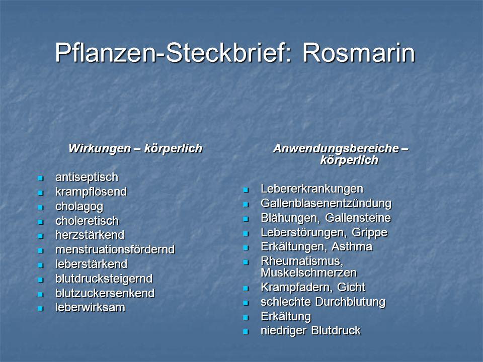 Pflanzen-Steckbrief: Rosmarin Wirkungen – körperlich antiseptisch antiseptisch krampflösend krampflösend cholagog cholagog choleretisch choleretisch h
