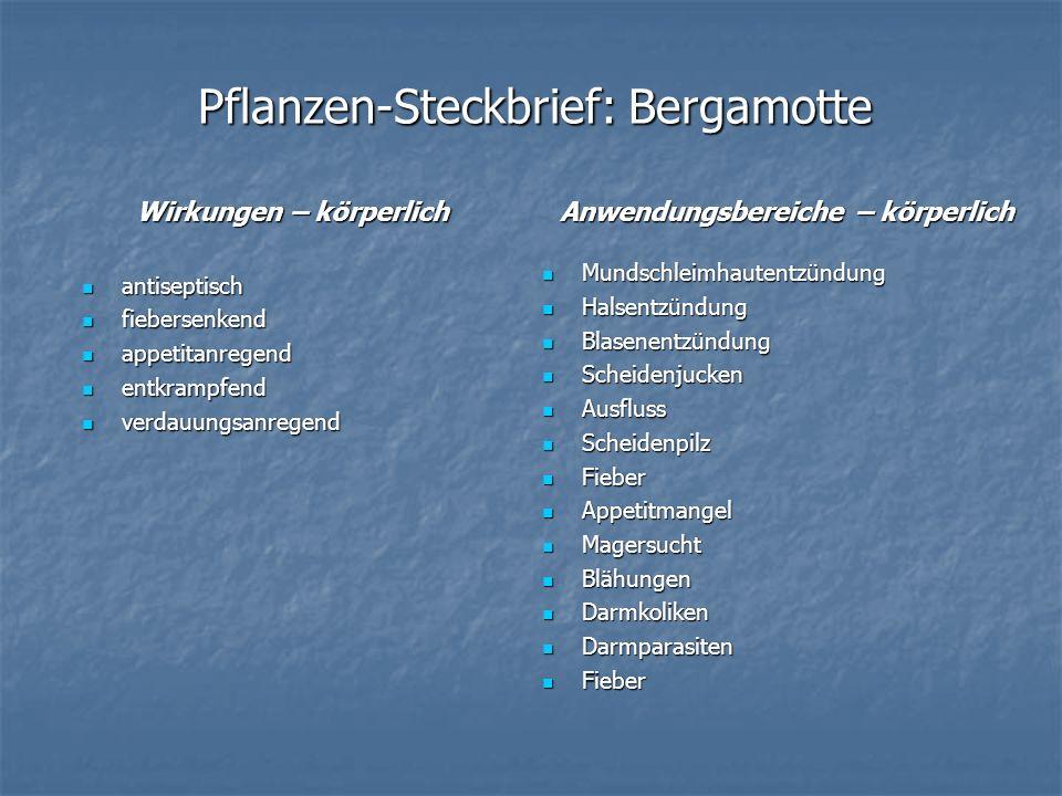 Pflanzen-Steckbrief: Bergamotte Wirkungen – körperlich antiseptisch antiseptisch fiebersenkend fiebersenkend appetitanregend appetitanregend entkrampf