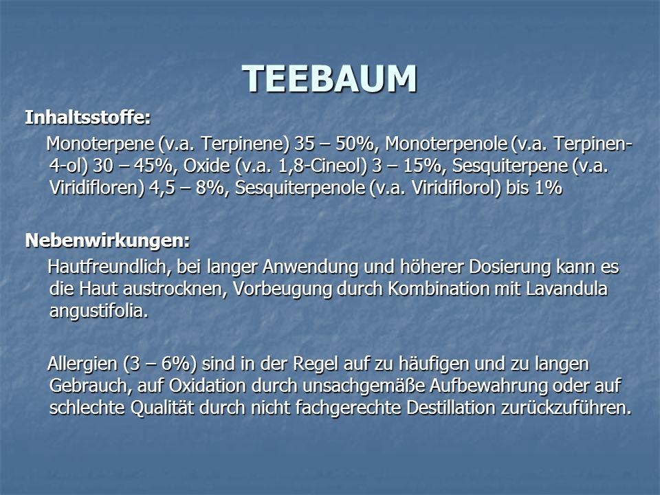 TEEBAUM Inhaltsstoffe: Monoterpene (v.a. Terpinene) 35 – 50%, Monoterpenole (v.a. Terpinen- 4-ol) 30 – 45%, Oxide (v.a. 1,8-Cineol) 3 – 15%, Sesquiter