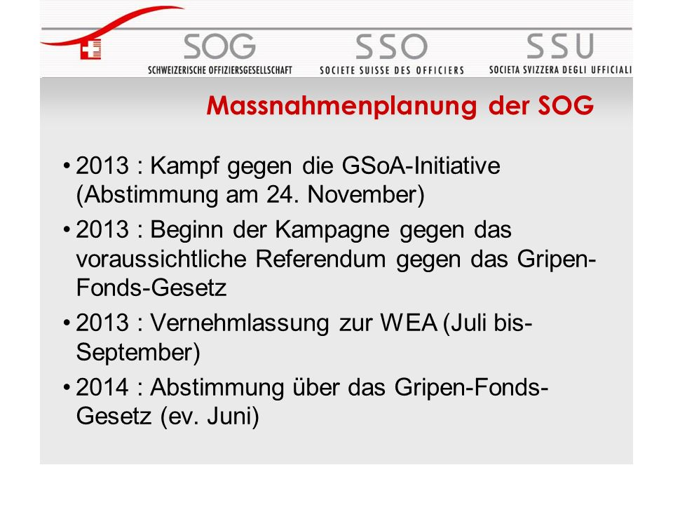 Massnahmenplanung der SOG 2013 : Kampf gegen die GSoA-Initiative (Abstimmung am 24.