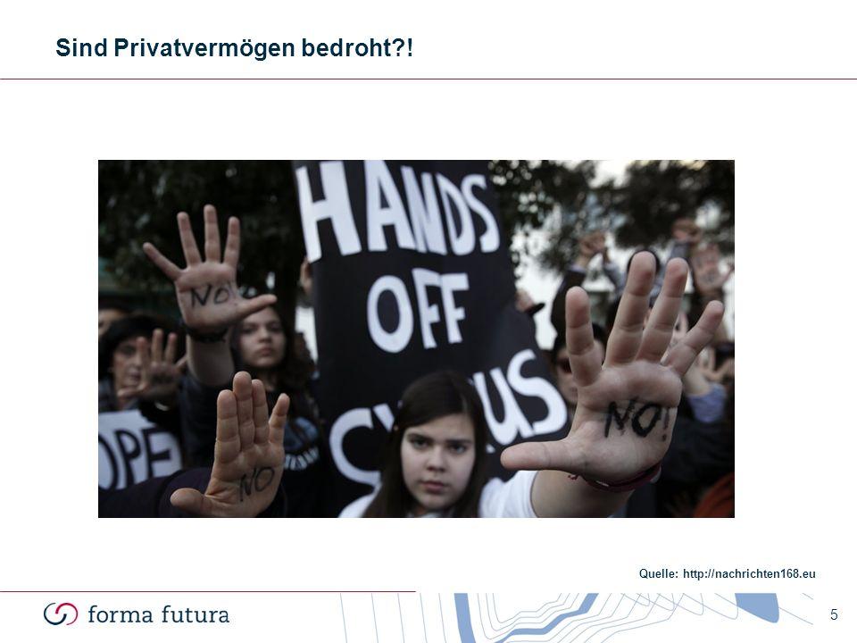 Sind Privatvermögen bedroht?! Quelle: http://nachrichten168.eu 5