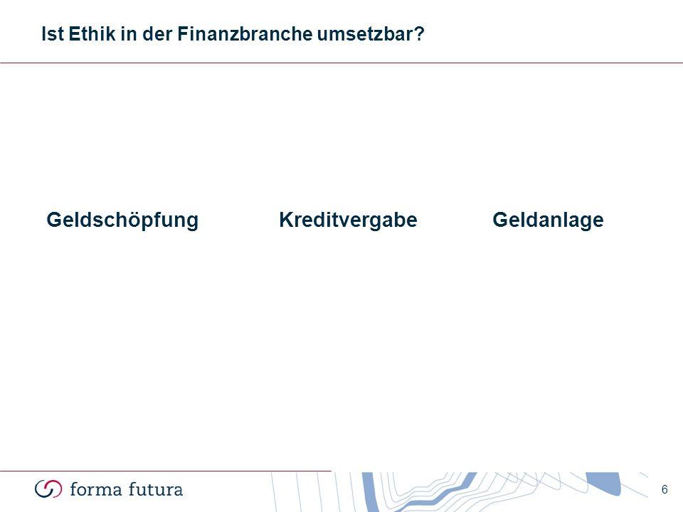 6 GeldschöpfungKreditvergabeGeldanlage Ist Ethik in der Finanzbranche umsetzbar?
